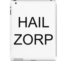 HAIL ZORP from Parks and Rec iPad Case/Skin