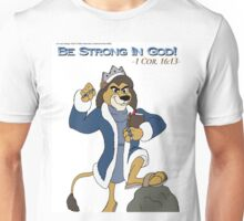 Be Strong In God! Unisex T-Shirt