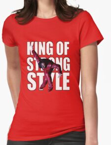 Shinsuke Nakamura - The King of Strong Style Womens Fitted T-Shirt