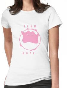 Team Nope. - Pokemon Womens Fitted T-Shirt