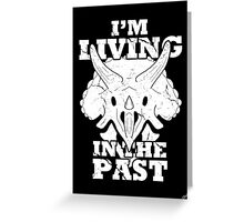 Living in the Past with Triceratops Greeting Card