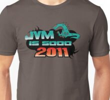 JVM is soo 2011 Unisex T-Shirt