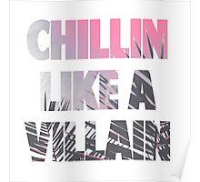 Chillin like a Villain Poster