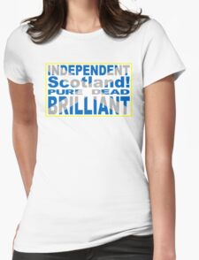 Independent Scotland Pure, Dead, Brilliant Womens Fitted T-Shirt