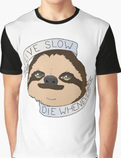 Sloth - Live Slow Die Whenever Graphic T-Shirt