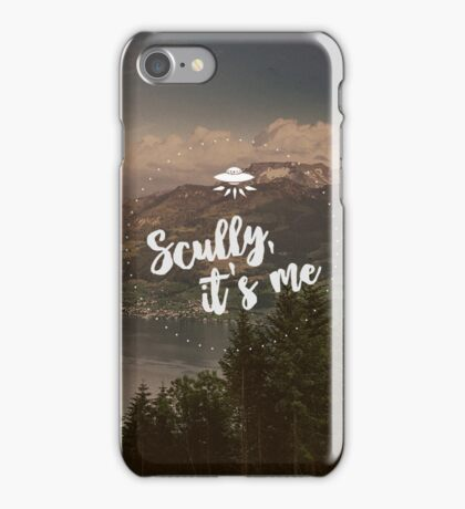 Scully, it's me. iPhone Case/Skin