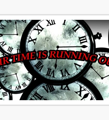 Our time is running out lyrics Sticker