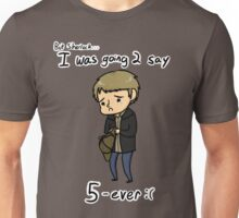 John meant 2 say 5ever Unisex T-Shirt