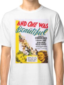 Vintage poster - And One Was Beautiful Classic T-Shirt
