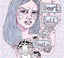 Don't tell me to smile by Anna Toman
