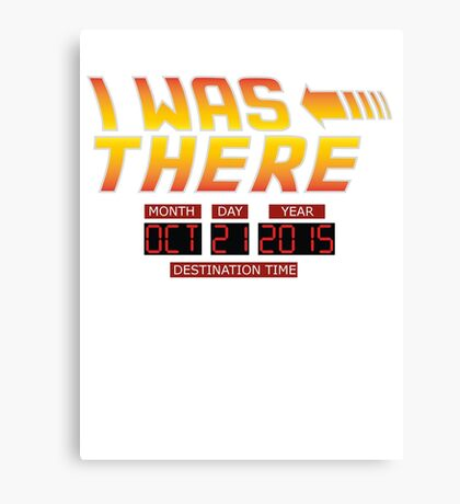 Back to the Future Day - I Was there Canvas Print