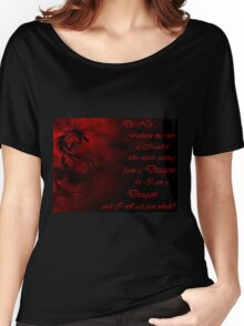 Do Not Fashion Me Into A Maiden, For I Am A Dragon Women's Relaxed Fit T-Shirt