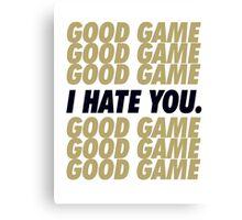 Saints Good Game I Hate You Canvas Print
