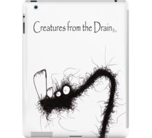 the creatures from the drain 31 iPad Case/Skin