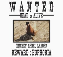 Wanted Chicken Leader by Conor Rose