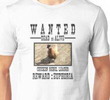 Wanted Chicken Leader Unisex T-Shirt