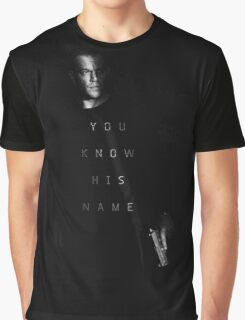 you know his name Graphic T-Shirt