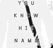 you know his name Sticker