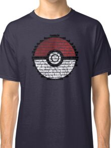 Pokeball Song typography Classic T-Shirt