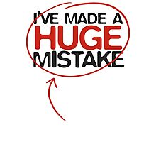 Huge Mistake Photographic Print