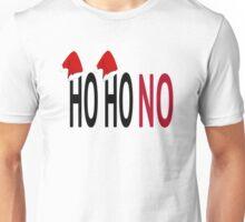 Ho Ho No Unisex T-Shirt