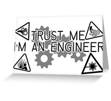 Trust Me I'm an Engineer Greeting Card