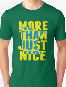 More Than Just Nice Unisex T-Shirt