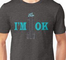 I'm OK Unisex T-Shirt