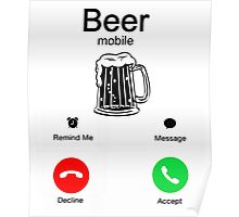 Beer Is Calling Funny T-Shirt Poster