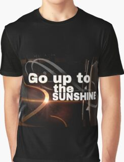 Go Up to the Sunshine Graphic T-Shirt