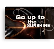 Go Up to the Sunshine Canvas Print