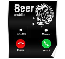 Beer Is Calling T-Shirt Poster