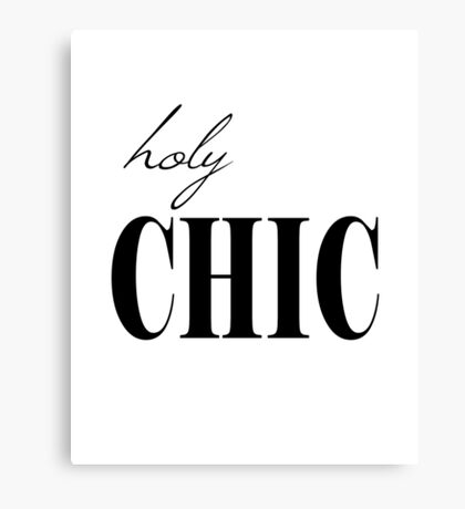 Holy Chic Canvas Print