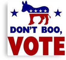 Dont Boo, VOTE Canvas Print