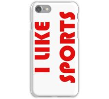I Like Sports iPhone Case/Skin