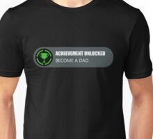 Achievement Unlocked: Become A Dad Unisex T-Shirt
