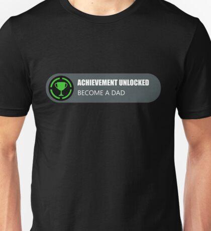 Achievement Unlocked: Become A Dad Unisex T-Shirt