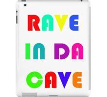 Rave In Da Cave iPad Case/Skin