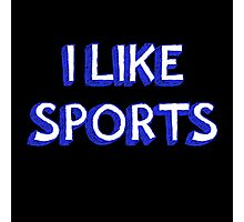 I Like Sports Photographic Print