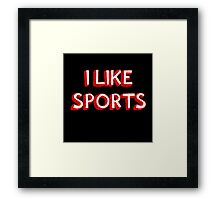 I Like Sports Framed Print
