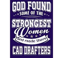 JOB - The Strongest women - Cad drafters T- shirt - Special design Photographic Print