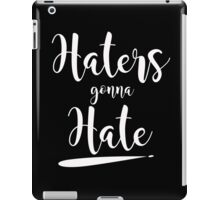Haters Gonna Hate iPad Case/Skin