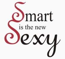 Smart Is The New Sexy by 2E1K