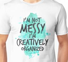 I'm Not Messy Hand Drawn Quote Unisex T-Shirt