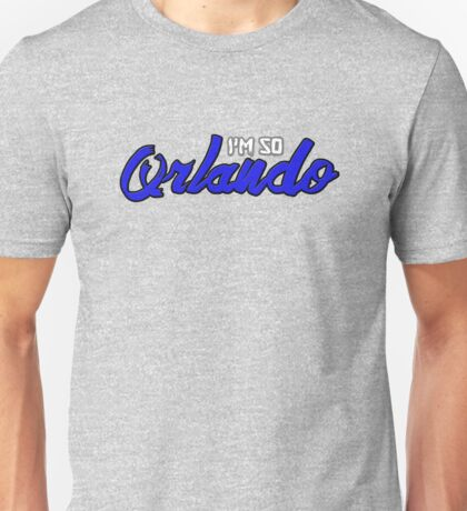 I'm So Orlando Unisex T-Shirt