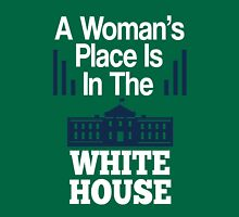 A womans place is in the white house t-shirt Unisex T-Shirt