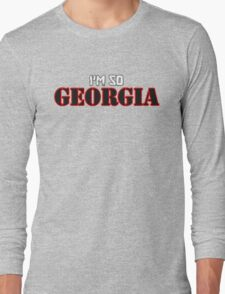 I'm So Georgia Long Sleeve T-Shirt