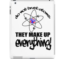 Atoms make up everything iPad Case/Skin
