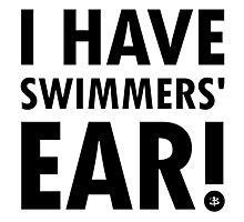 I Have Swimmers' Ear! (Dark) Photographic Print