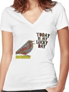 Today Is My Lucky Day Motivational Life Inspired Women's Fitted V-Neck T-Shirt
